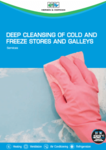 Deep cleansing of cold and freeze stores and galleys
